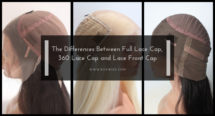 The Differences Between Full Lace Cap, 360 Lace Cap and Lace Front Cap