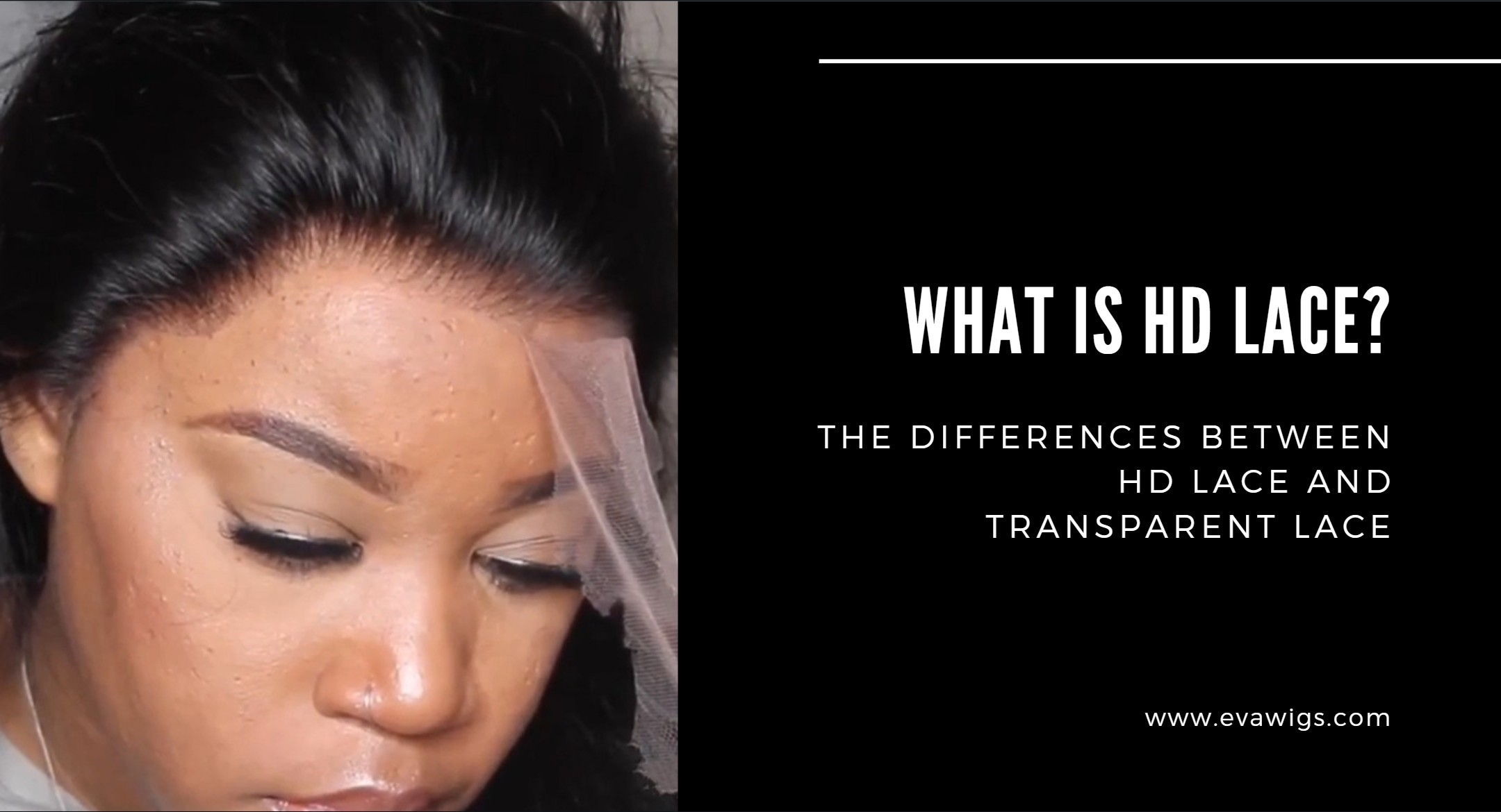 What is HD Lace? What is Transparent Lace? What's the Difference between Normal Lace and HD Lace? And What's the Difference Between HD Lace and Transparent Lace?