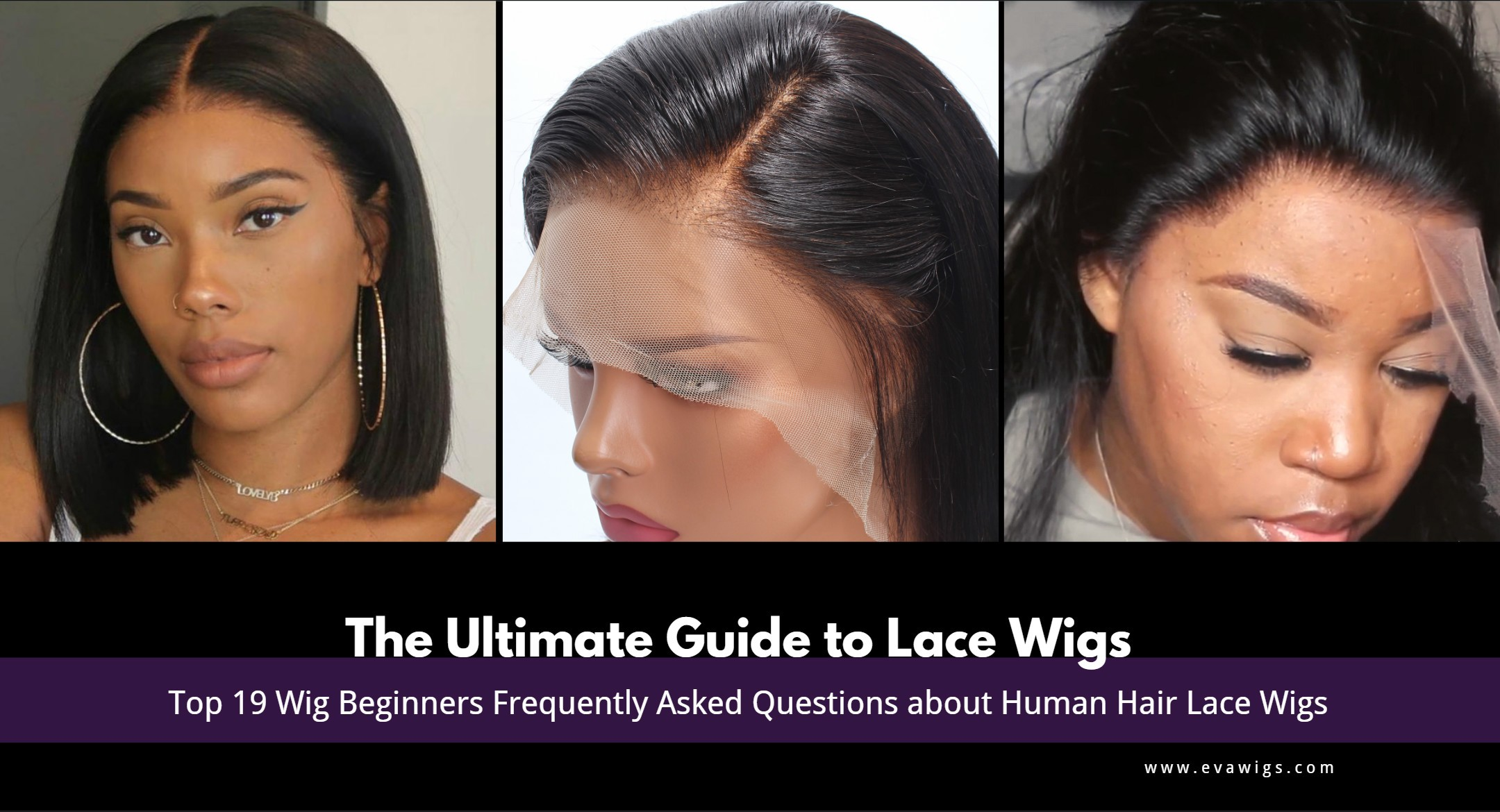 The Ultimate Guide to Lace Wigs -- Top 19 Wig Beginners Frequently Asked Questions about Human Hair Lace Wigs