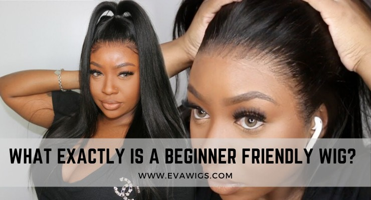 What Exactly is a Beginner-friendly Wig? -- Top 6 Key Points of a Beginner-friendly Wig